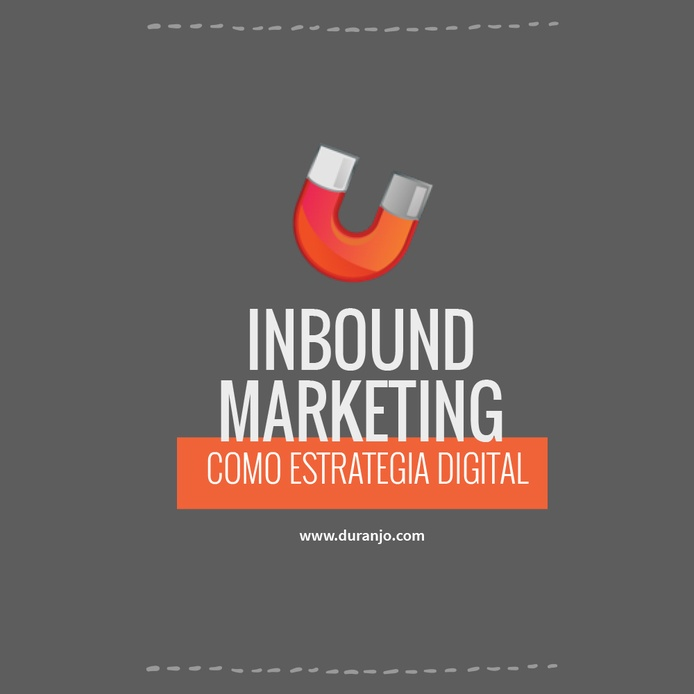 Inbound Marketing como estrategia digital